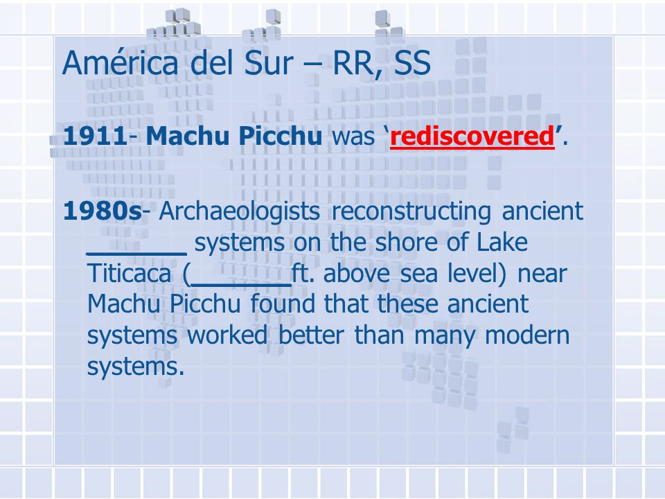 América del Sur – RR, SS 1911- Machu Picchu was 'rediscovered'.