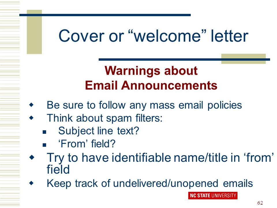 "62 Cover or ""welcome"" letter Warnings about Email Announcements  Be sure to follow any mass email policies  Think about spam filters: Subject line t"