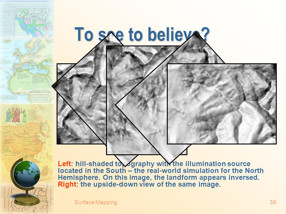 "Surface Mapping37 Hill-shaded topographic map ""Recent printed topographic maps which combine hill shading with contours are the most effective ever pr"