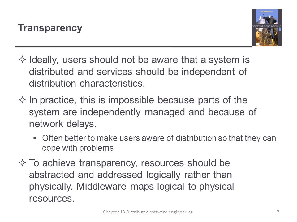Openness  Open distributed systems are systems that are built according to generally accepted standards.