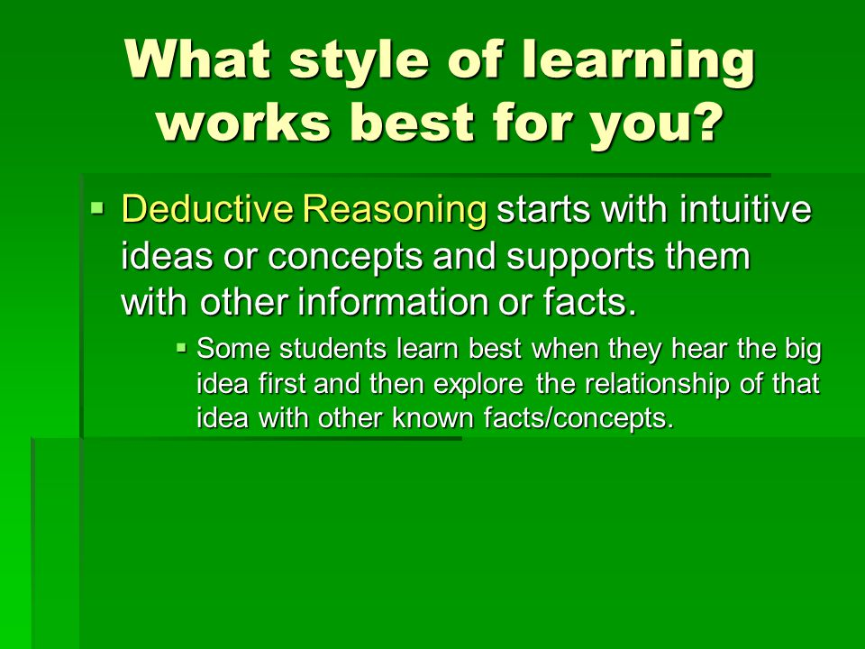 What style of learning works best for you.