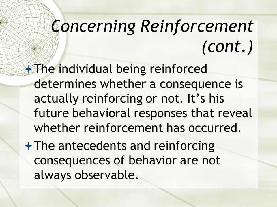 Interval Schedules (cont.)  Reinforcement may be delivered for the first correct response after a fixed interval of time (e.g., after 1 min following the last delivery of reinforcement).