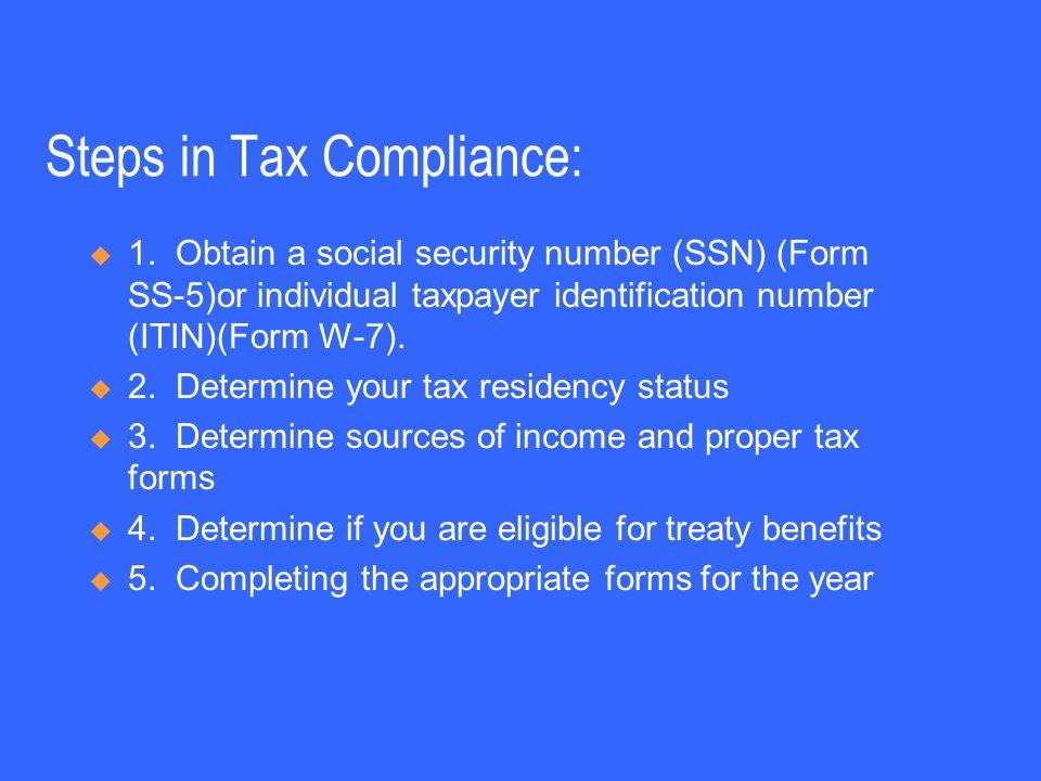 Steps in Tax Compliance:  1.