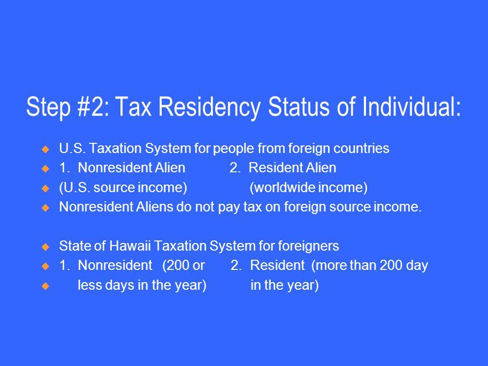 Step #2: Tax Residency Status of Individual:  U.S.