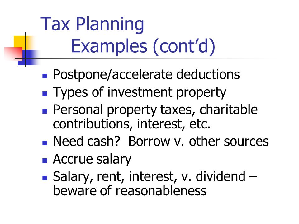 Tax Planning – Examples???? Loss property Gain property Fringe benefits Frequent flyer miles Charitable contributions (no strings) Gain property