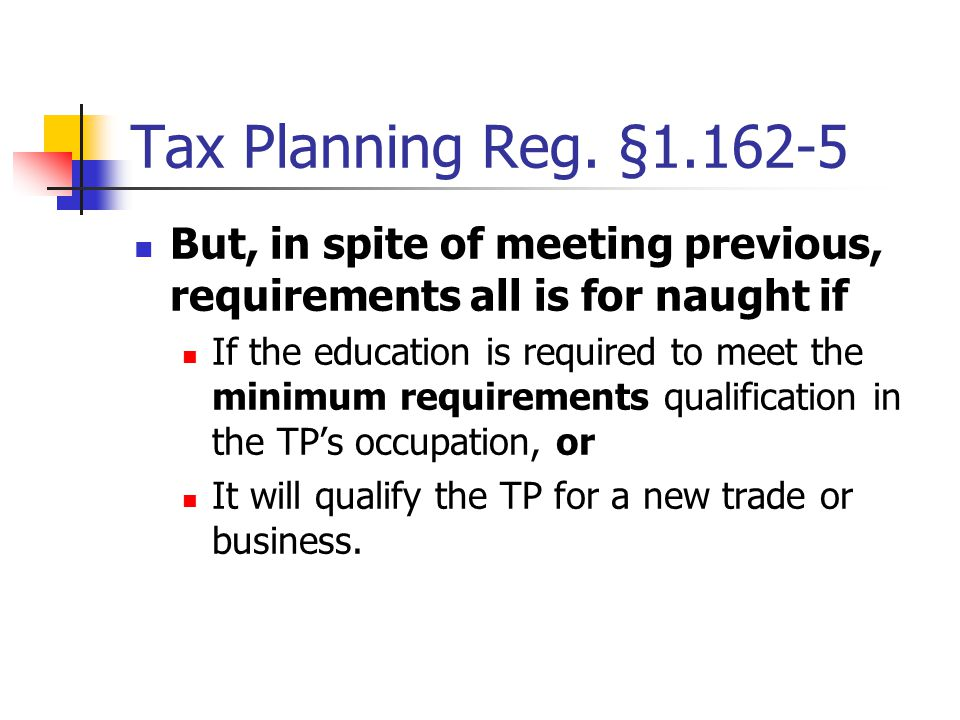 Tax Planning Reg. §1.162-5 Requirements Meaning - TP must currently be employed, and is going to stay in that employment