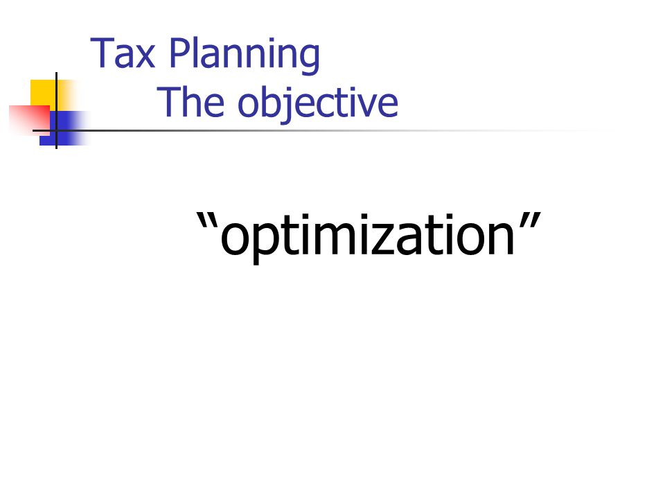 "Tax Planning It's legitimate ""…. there is nothing sinister in so arranging one's affairs as to keep taxes as low as possible. ……… nobody owes any publ"