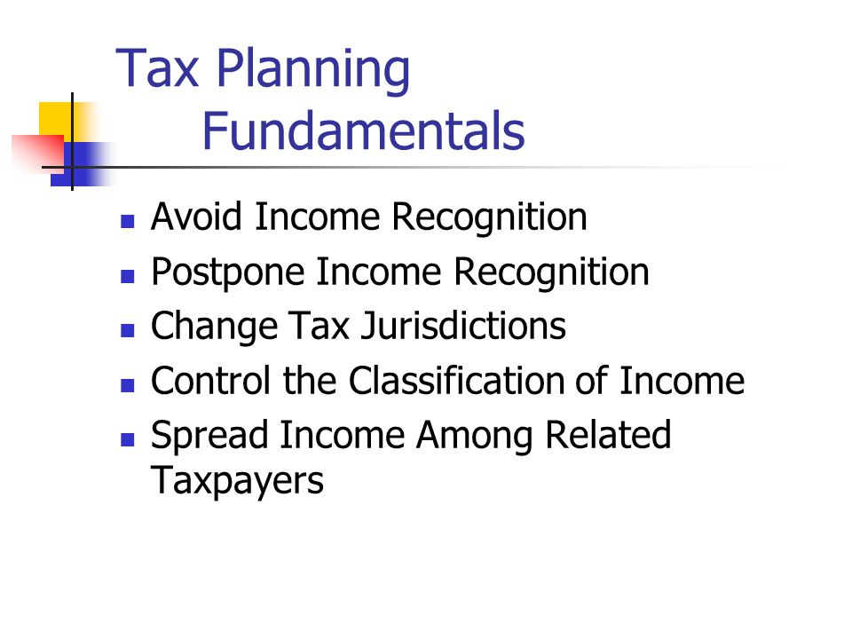 Tax Planning -Rates What we have to work with Proportional tax rate - XXXX Regressive tax rate - XXXX Progressive tax rate Marginal tax rate – subject
