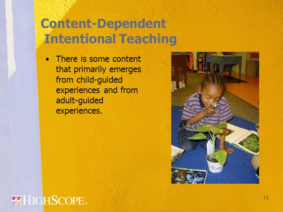 Content-Dependent Intentional Teaching There is some content that primarily emerges from child-guided experiences and from adult-guided experiences. 1