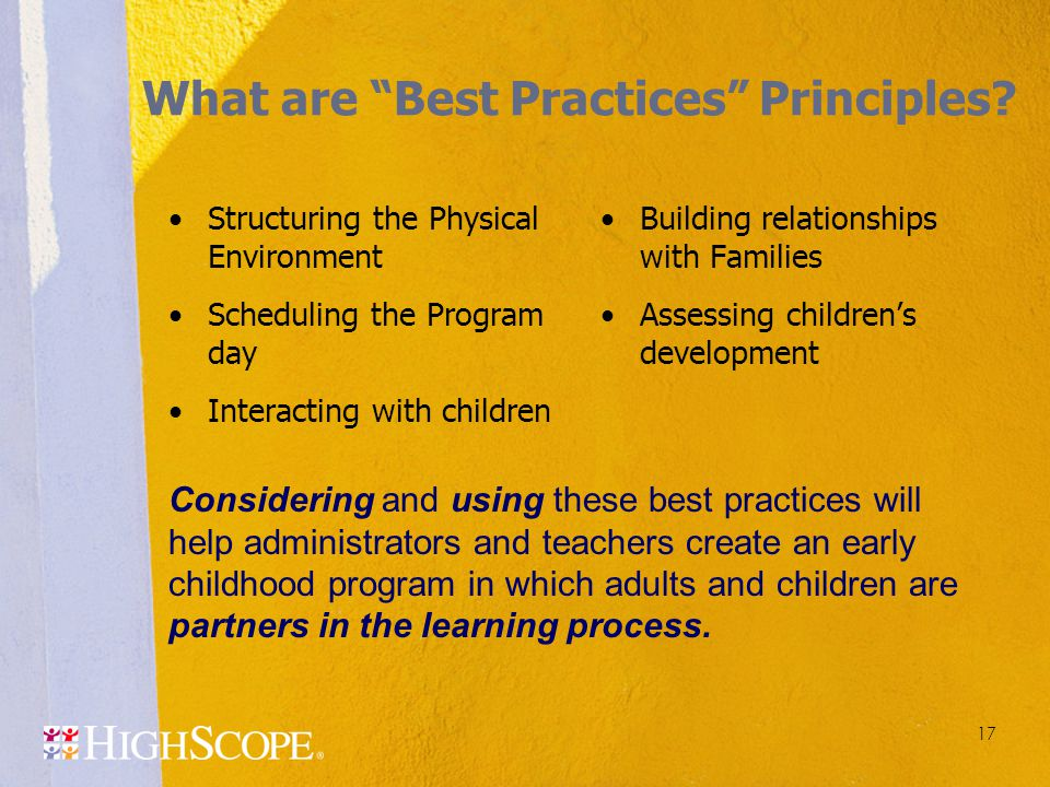 17 Structuring the Physical Environment Scheduling the Program day Interacting with children Building relationships with Families Assessing children's