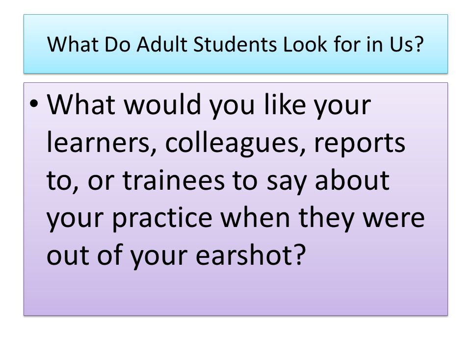 What Do Adult Students Look for in Us.