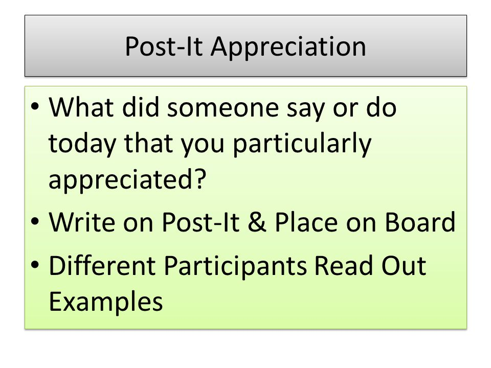 Post-It Appreciation What did someone say or do today that you particularly appreciated.