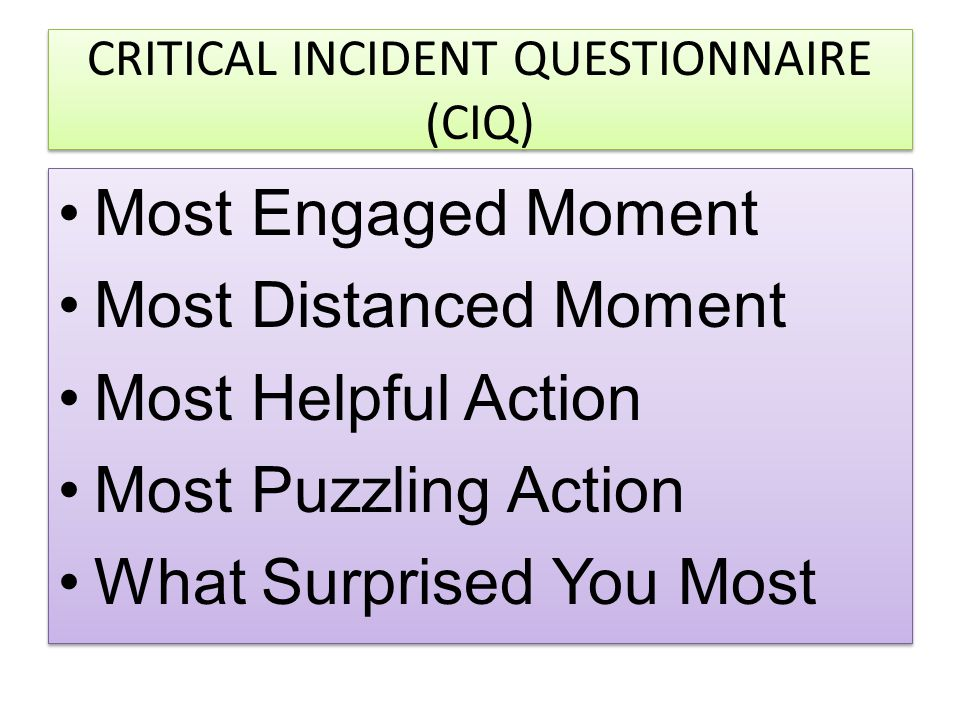 CIQ – How Administered Last 5 minutes of last class of the week Anonymous Mandatory when possible Frequency Analysis Reported back to class Negotiation not capitulation to majority opinion Last 5 minutes of last class of the week Anonymous Mandatory when possible Frequency Analysis Reported back to class Negotiation not capitulation to majority opinion
