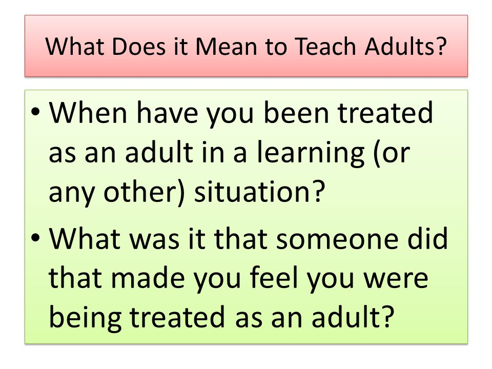 What Does it Mean to Teach Adults.