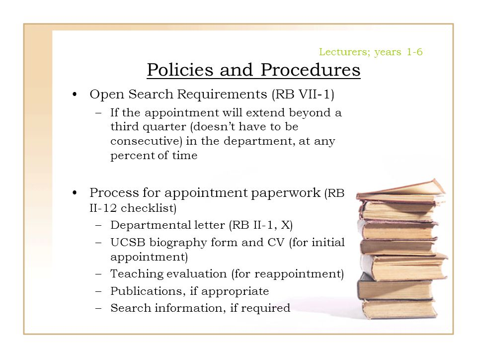 Lecturers; years 1-6 Policies and Procedures Open Search Requirements (RB VII-1) –If the appointment will extend beyond a third quarter (doesn't have