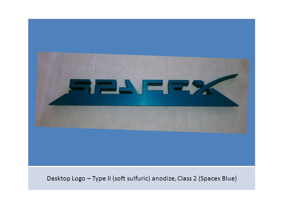 Desktop Logo – Type II (soft sulfuric) anodize, Class 2 (Spacex Blue)