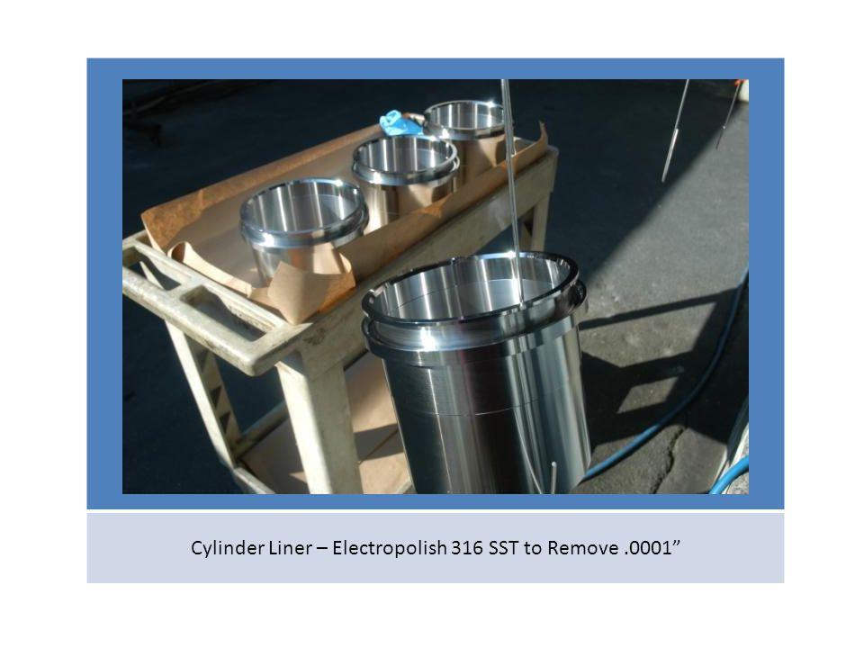 Cylinder Liner – Electropolish 316 SST to Remove.0001