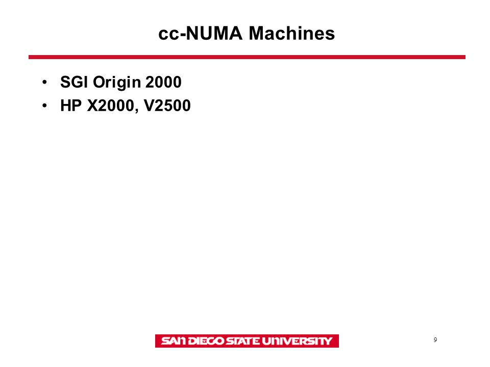 9 cc-NUMA Machines SGI Origin 2000 HP X2000, V2500