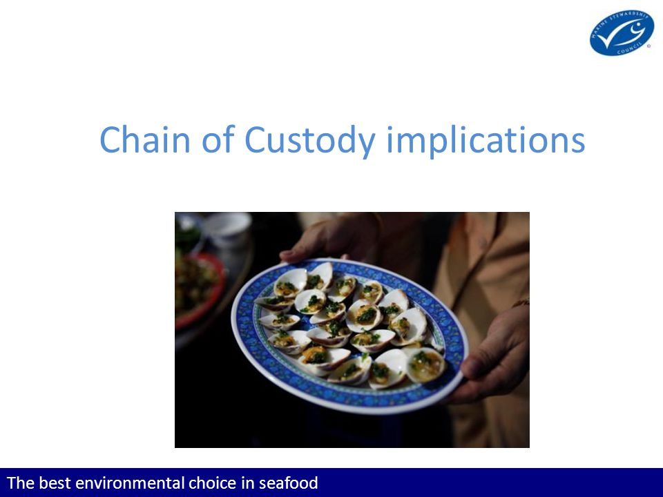 The best environmental choice in seafood Chain of Custody implications