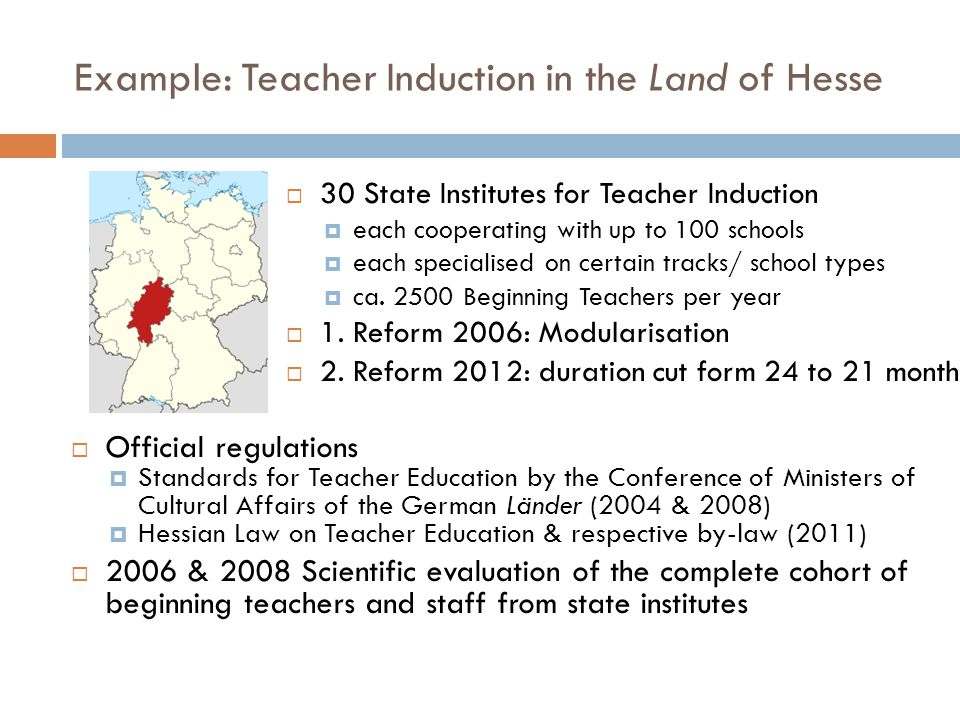 Example: Teacher Induction in the Land of Hesse  30 State Institutes for Teacher Induction  each cooperating with up to 100 schools  each specialised on certain tracks/ school types  ca.