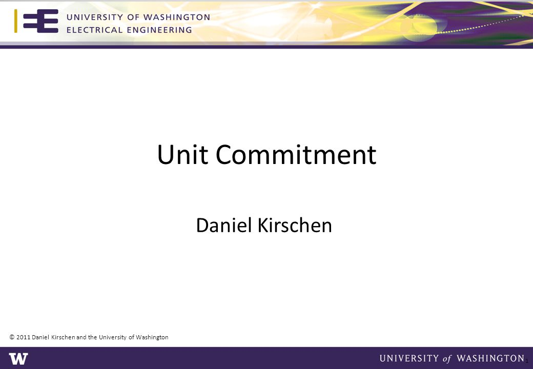 Transitions between feasible combinations © 2011 Daniel Kirschen and the University of Washington 42 ABC 111 110 101 100 011 123 Initial State