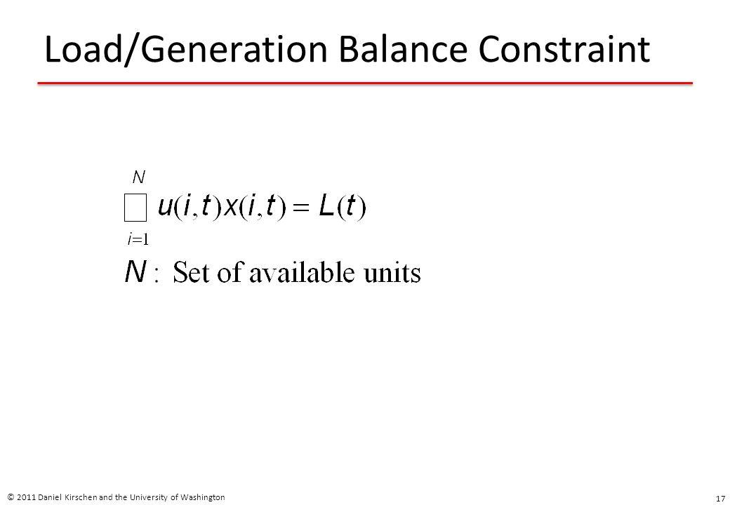 Load/Generation Balance Constraint © 2011 Daniel Kirschen and the University of Washington 17