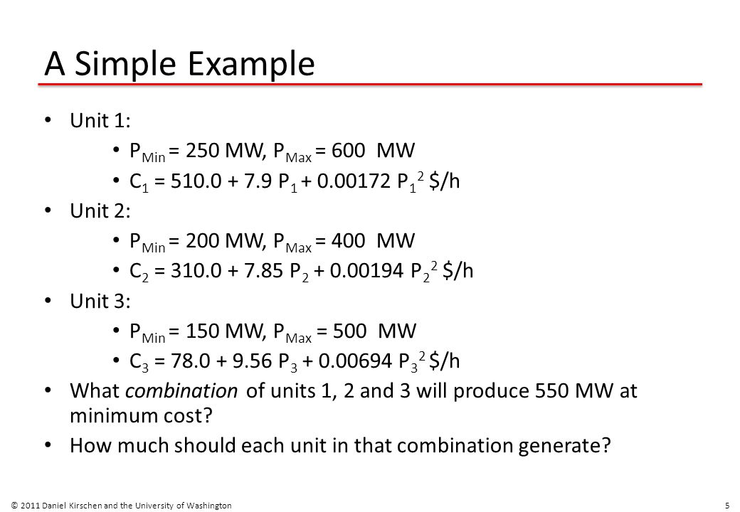Cost of the various combinations © 2011 Daniel Kirschen and the University of Washington 6