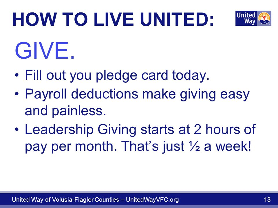 HOW TO LIVE UNITED: GIVE. Fill out you pledge card today.