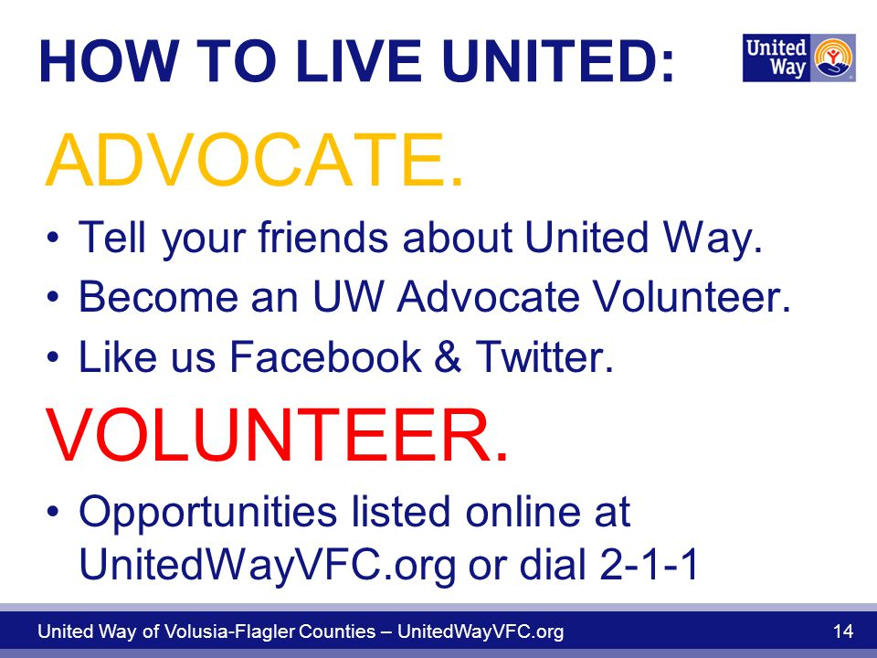 HOW TO LIVE UNITED: ADVOCATE.Tell your friends about United Way.