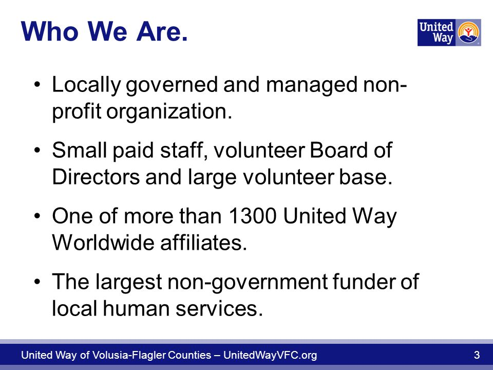 Who We Are. Locally governed and managed non- profit organization.