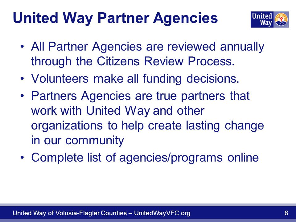 United Way Partner Agencies All Partner Agencies are reviewed annually through the Citizens Review Process.