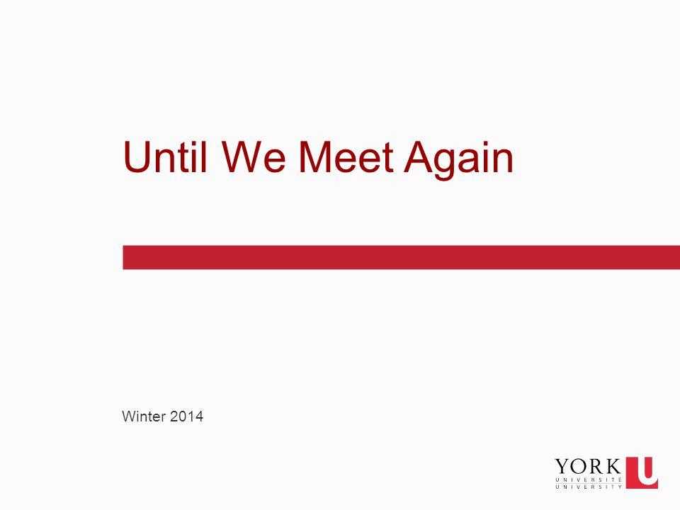 1 Winter 2014 Until We Meet Again