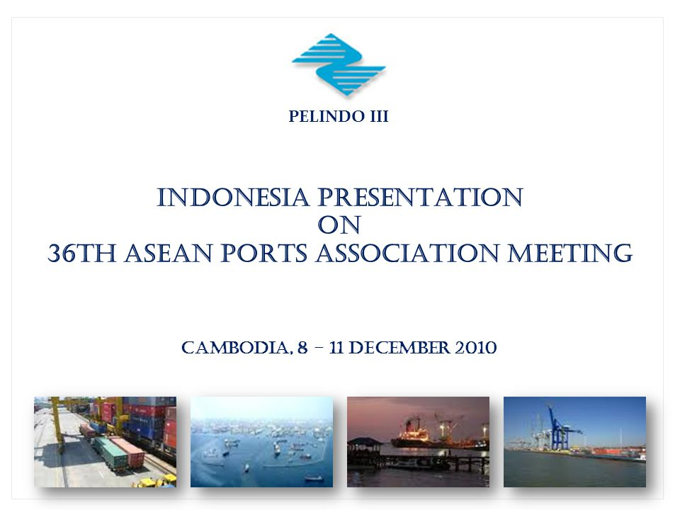 Indonesia Port Corporation I Indonesia Port Corporation II Indonesia Port Corporation III Indonesia Port Corporation IV Jakarta Medan Surabaya Makassar INDONESIA PORT CORPORATIONS IPC I IPC II IPC III IPC IV Indonesia's state-owned port companies: