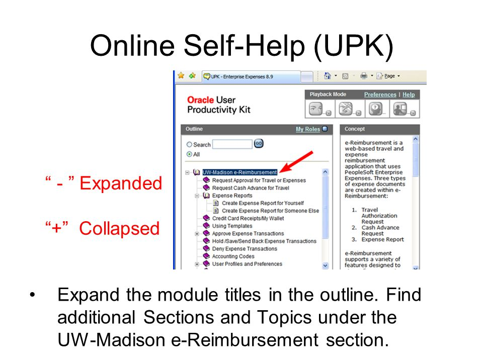 """Online Self-Help (UPK) Expand the module titles in the outline. Find additional Sections and Topics under the UW-Madison e-Reimbursement section. """" -"""