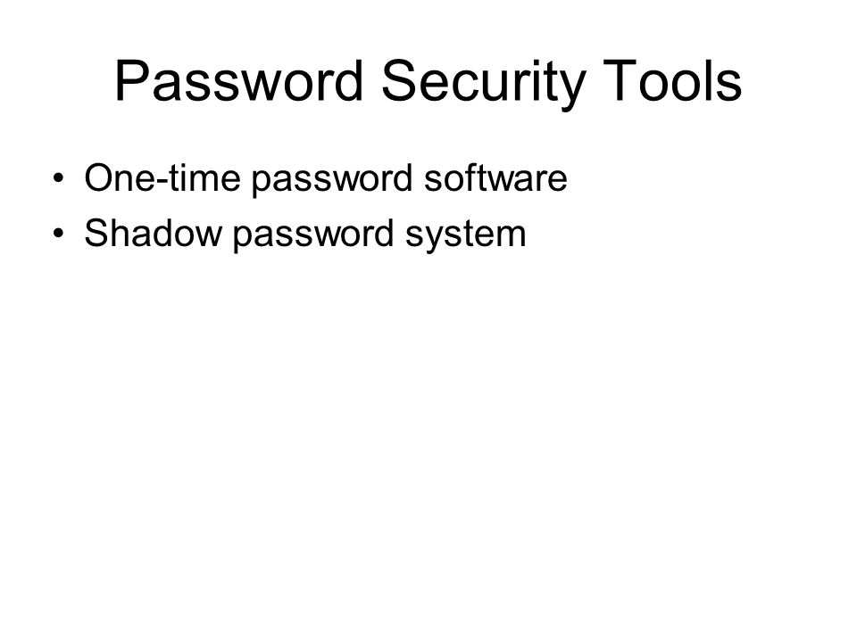 Password Security Tools One-time password software Shadow password system