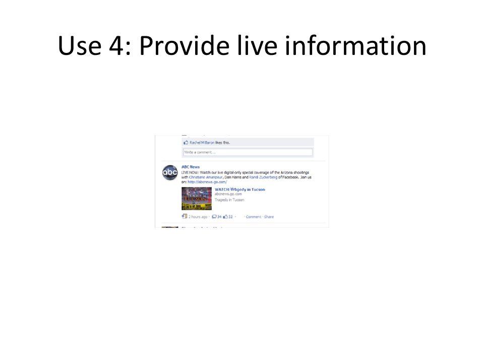 Use 4: Provide live information
