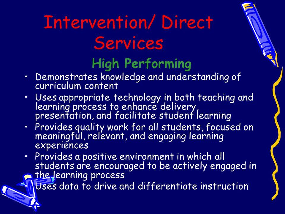 #4 Intervention/ Direct Services Meets/Exceeds Demonstrates knowledge and understanding of curriculum Uses effective teaching in instructional deliver