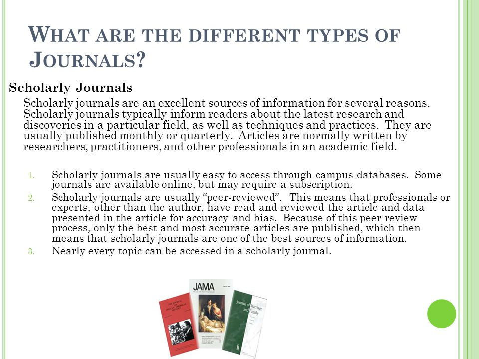 W HAT ARE THE DIFFERENT TYPES OF J OURNALS .