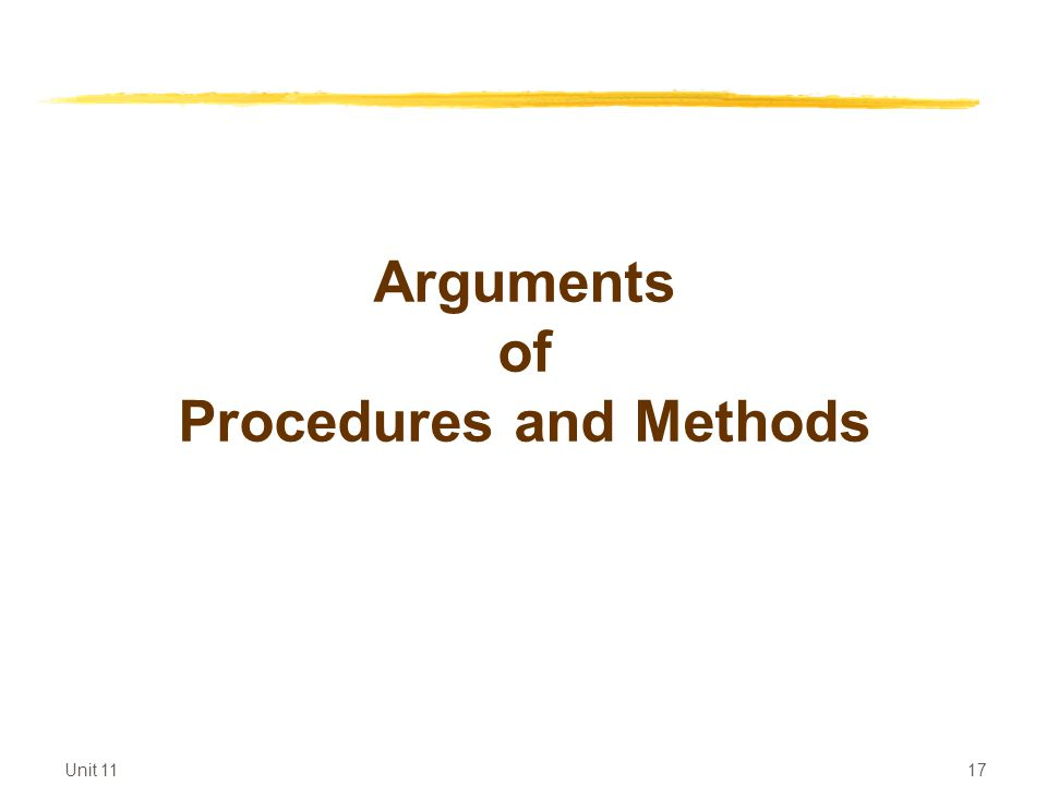 Unit Arguments of Procedures and Methods