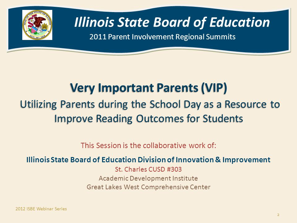Illinois State Board of Education 2011 Parent Involvement Regional Summits Illinois State Board of Education 2011 Parent Involvement Regional Summits This Session is the collaborative work of: Illinois State Board of Education Division of Innovation & Improvement St.