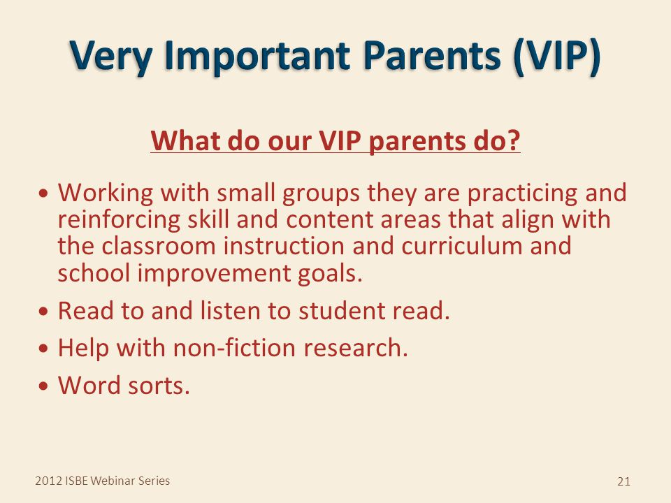 What do our VIP parents do.
