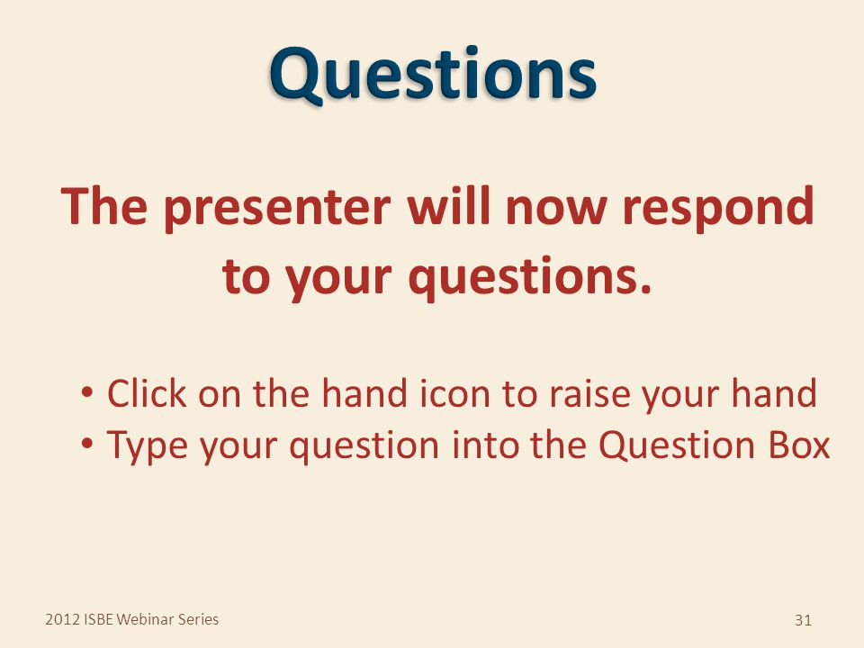 31 The presenter will now respond to your questions.