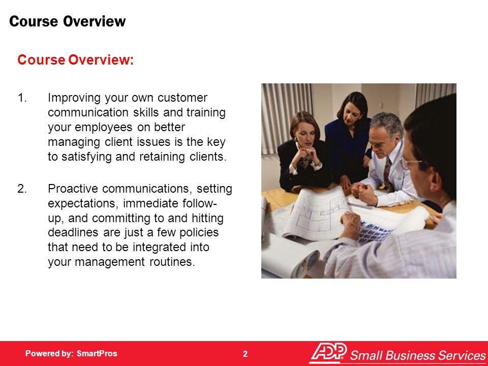 Powered by: SmartPros Customer Service Communications Skills 1.Fantastic follow-Up 2.Keep commitments 3.Communication methods Communication Skills 13