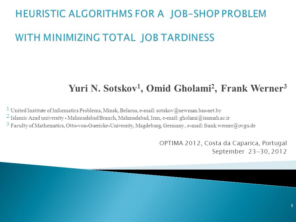  Sort the jobs in non-decreasing order of their total processing times and consider all operations of a job subsequently.
