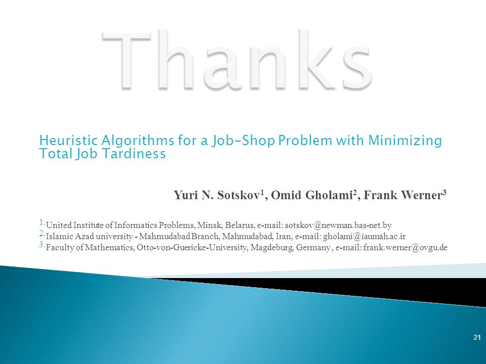 Heuristic Algorithms for a Job-Shop Problem with Minimizing Total Job Tardiness Yuri N.