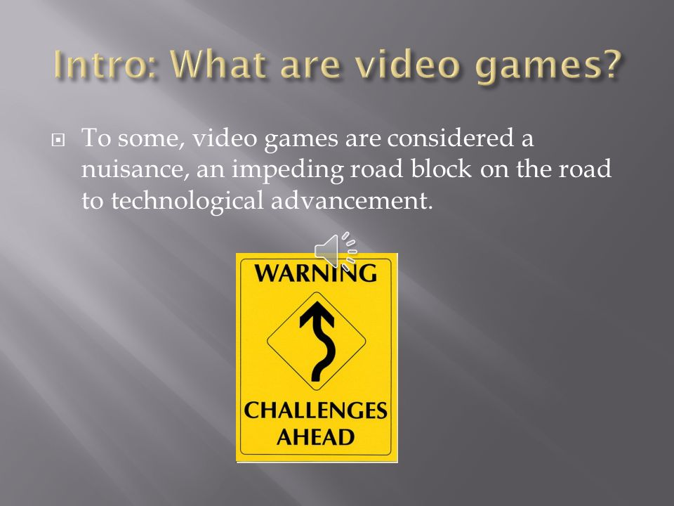  Intro  The Pro's of video games  The Controversy  Video game violence  The solution  Summation  Works cited