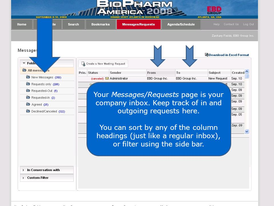 Your Messages/Requests page is your company inbox. Keep track of in and outgoing requests here. You can sort by any of the column headings (just like
