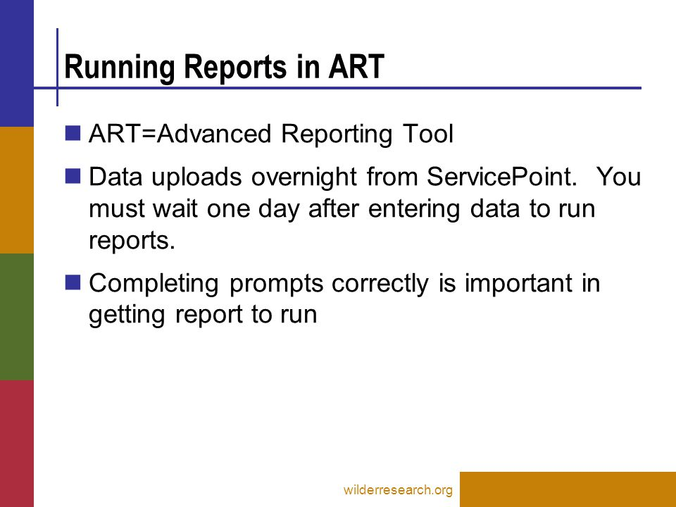 Running Reports in ART ART=Advanced Reporting Tool Data uploads overnight from ServicePoint.