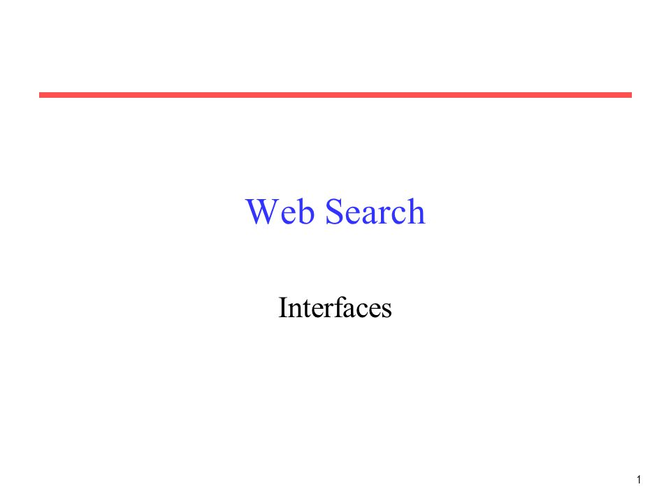 1 Web Search Interfaces