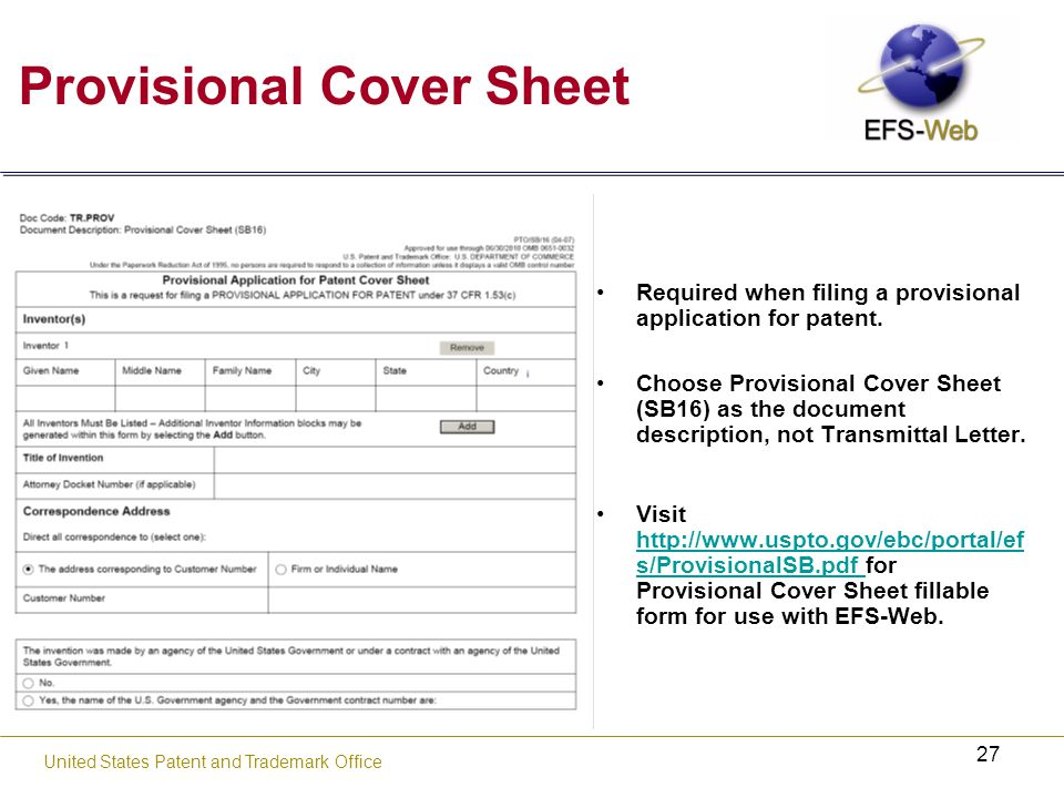 27 United States Patent and Trademark Office Provisional Cover Sheet Required when filing a provisional application for patent.